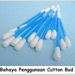Alat Pembersih Telinga (Cutton Bud) yang Buruk bagi Kesehatan